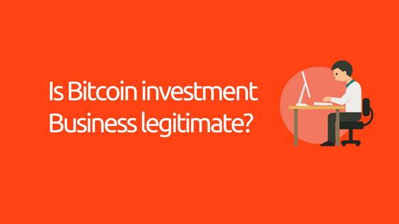 Is Bitcoin investmentBusiness legitimate_